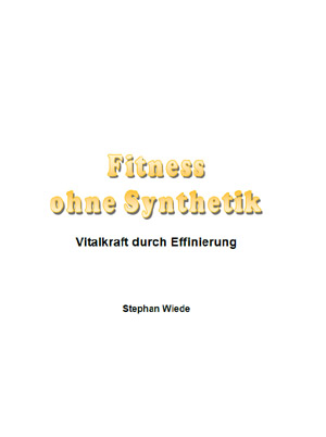 Stephan Wiede: Fitness ohne Synthetik
